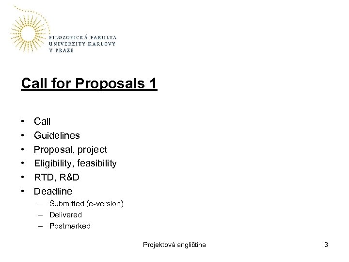 Call for Proposals 1 • • • Call Guidelines Proposal, project Eligibility, feasibility RTD,
