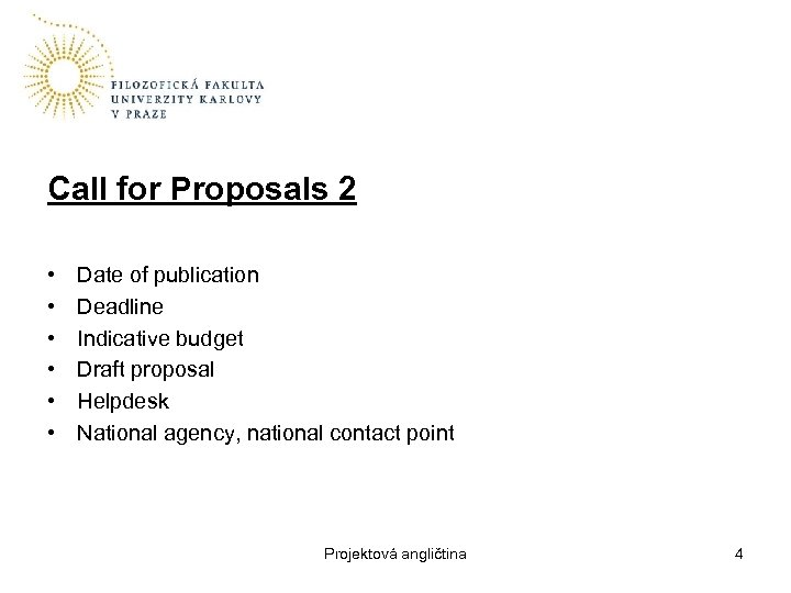 Call for Proposals 2 • • • Date of publication Deadline Indicative budget Draft