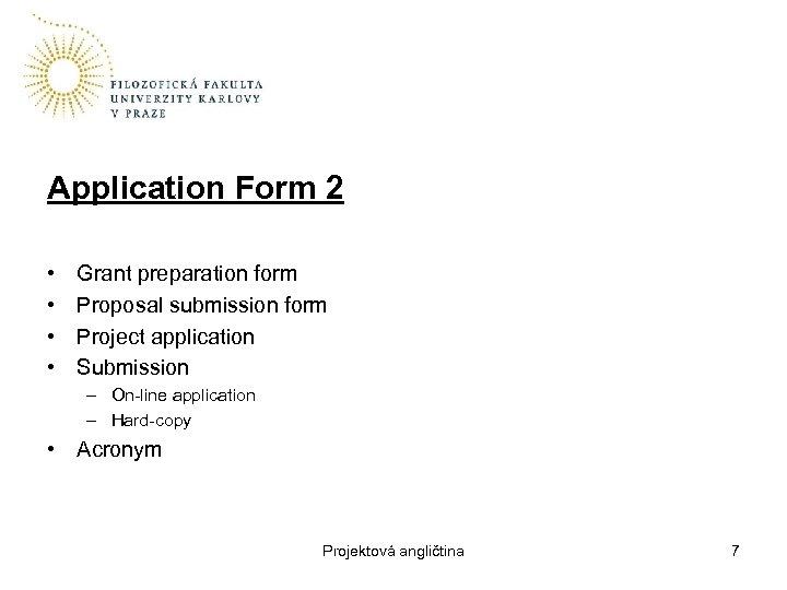 Application Form 2 • • Grant preparation form Proposal submission form Project application Submission