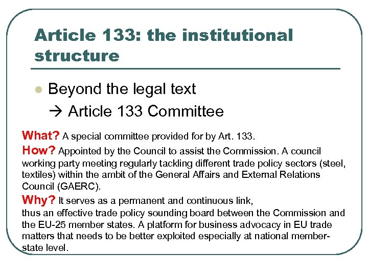 Article 133: the institutional structure l Beyond the legal text Article 133 Committee What?