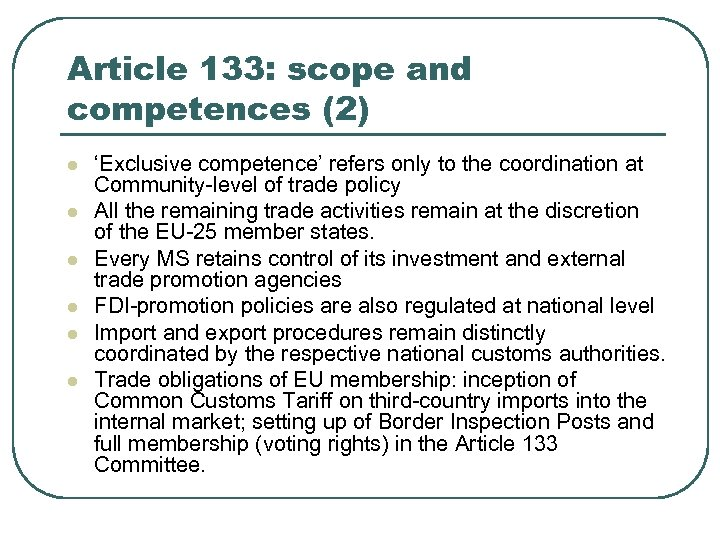 Article 133: scope and competences (2) l l l 'Exclusive competence' refers only to