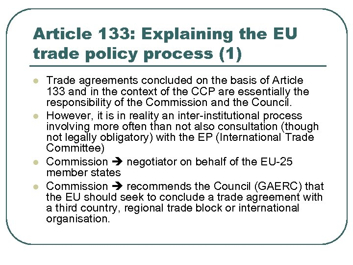 Article 133: Explaining the EU trade policy process (1) l l Trade agreements concluded