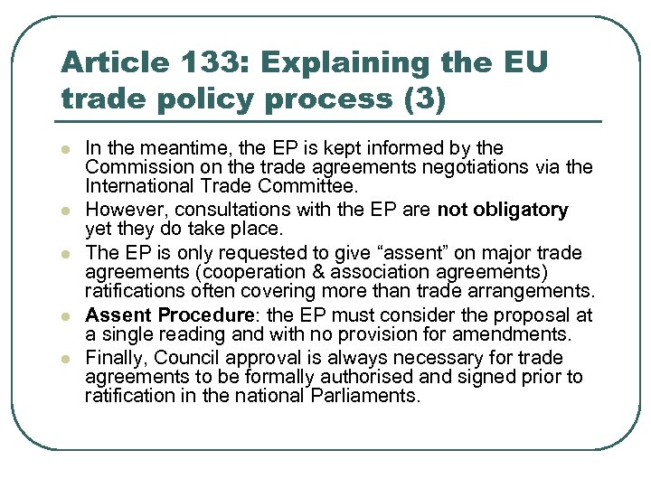 Article 133: Explaining the EU trade policy process (3) l l l In the