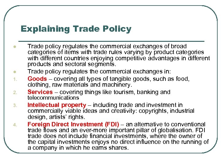 Explaining Trade Policy l l 1. 2. 3. 4. Trade policy regulates the commercial