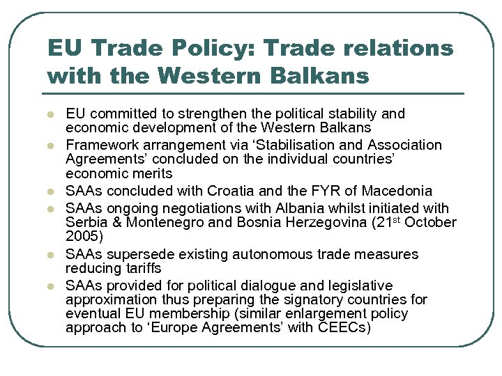 EU Trade Policy: Trade relations with the Western Balkans l l l EU committed