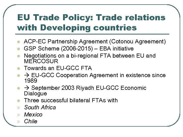 EU Trade Policy: Trade relations with Developing countries l l l l Ø Ø