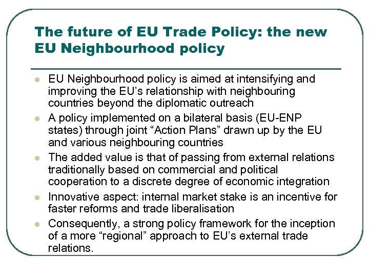 The future of EU Trade Policy: the new EU Neighbourhood policy l l l