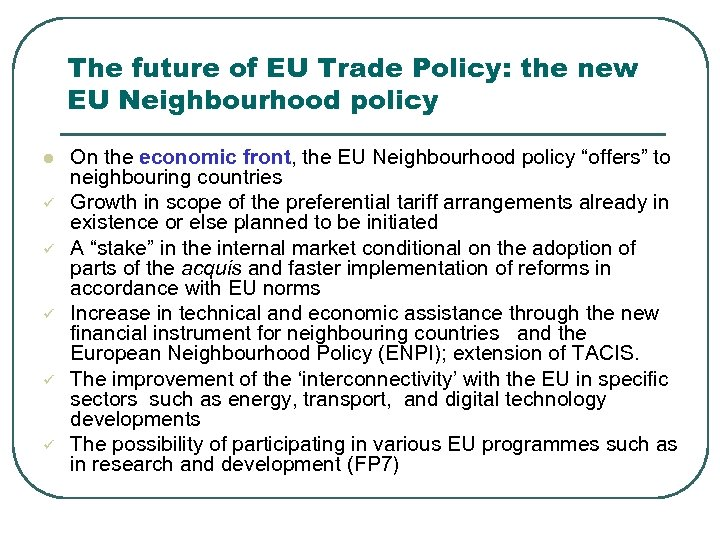 The future of EU Trade Policy: the new EU Neighbourhood policy l ü ü