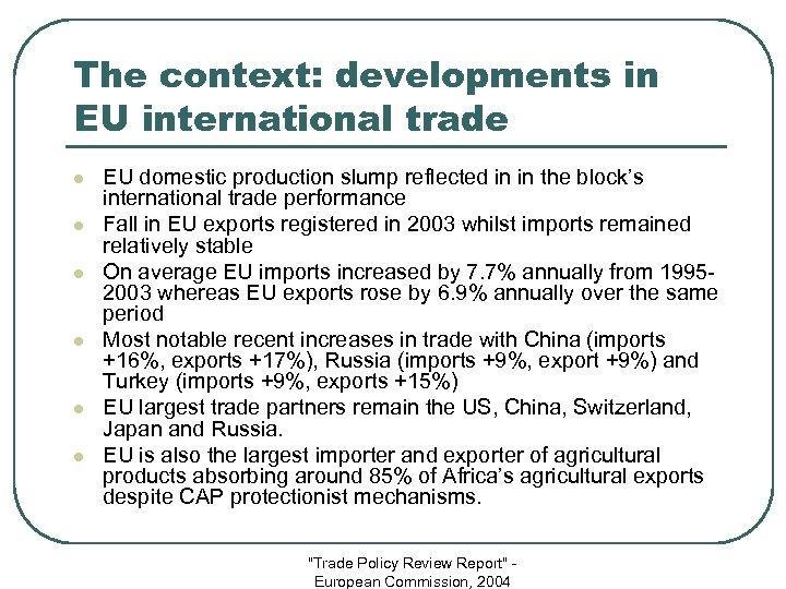The context: developments in EU international trade l l l EU domestic production slump