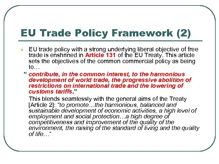 EU Trade Policy Framework (2) l EU trade policy with a strong underlying liberal