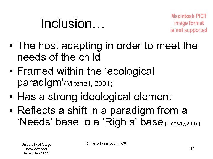 Inclusion… • The host adapting in order to meet the needs of the child