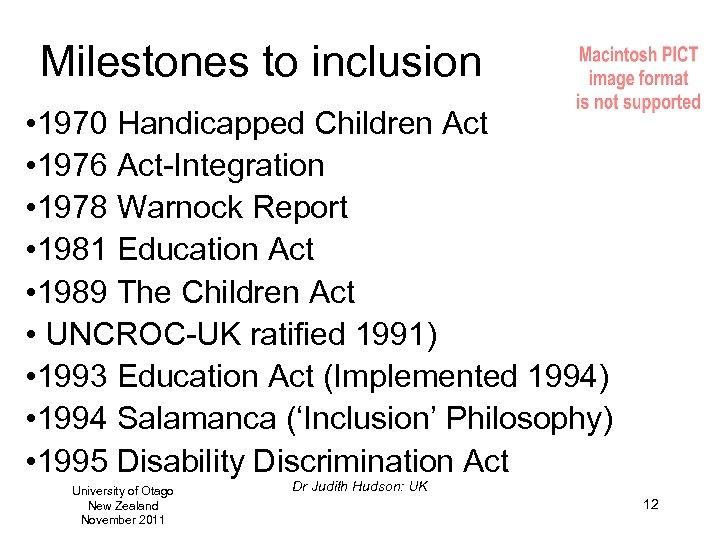 Milestones to inclusion • 1970 Handicapped Children Act • 1976 Act-Integration • 1978 Warnock