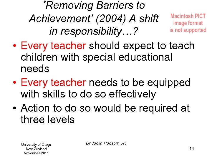 'Removing Barriers to Achievement' (2004) A shift in responsibility…? • Every teacher should expect