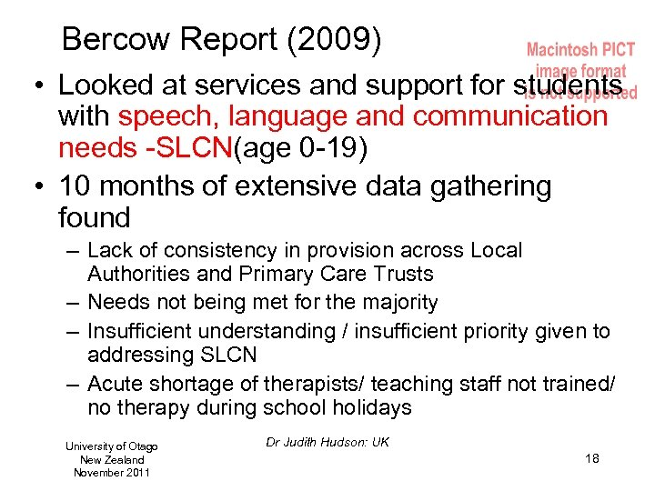 Bercow Report (2009) • Looked at services and support for students with speech, language