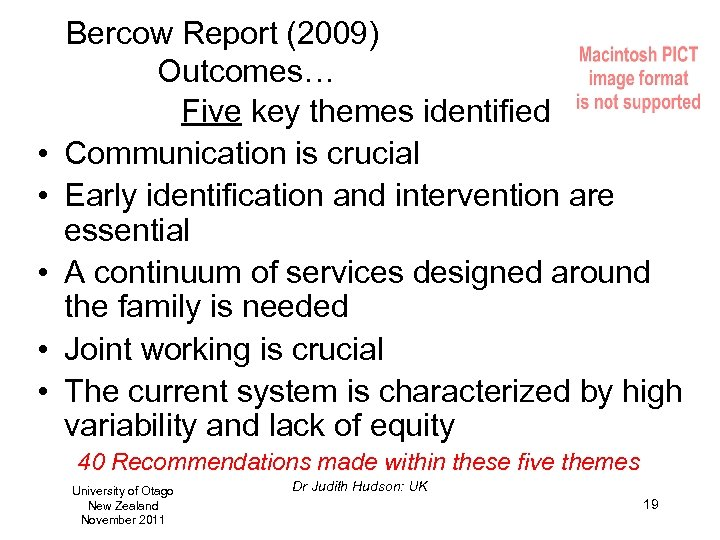 • • • Bercow Report (2009) Outcomes… Five key themes identified Communication is