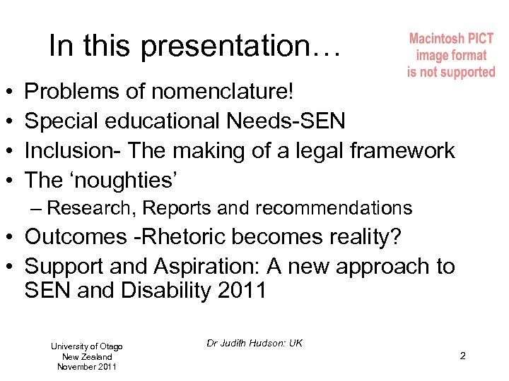 In this presentation… • • Problems of nomenclature! Special educational Needs-SEN Inclusion- The making