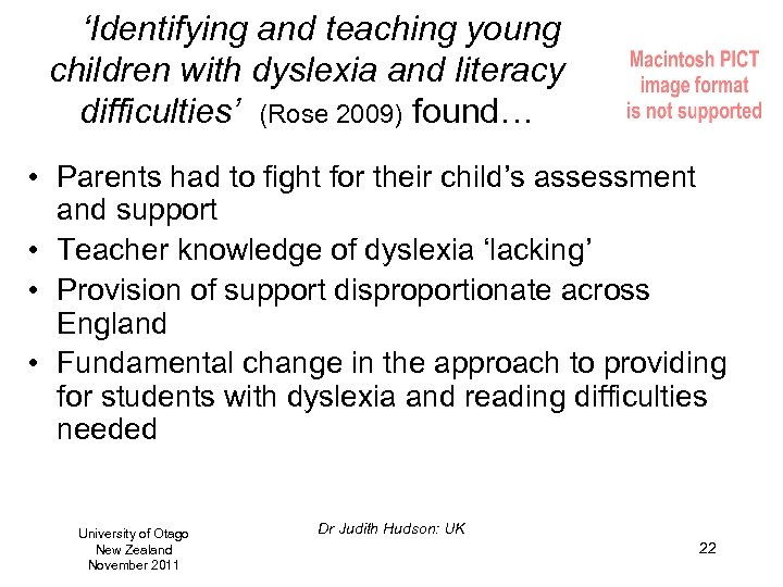 'Identifying and teaching young children with dyslexia and literacy difficulties' (Rose 2009) found… •