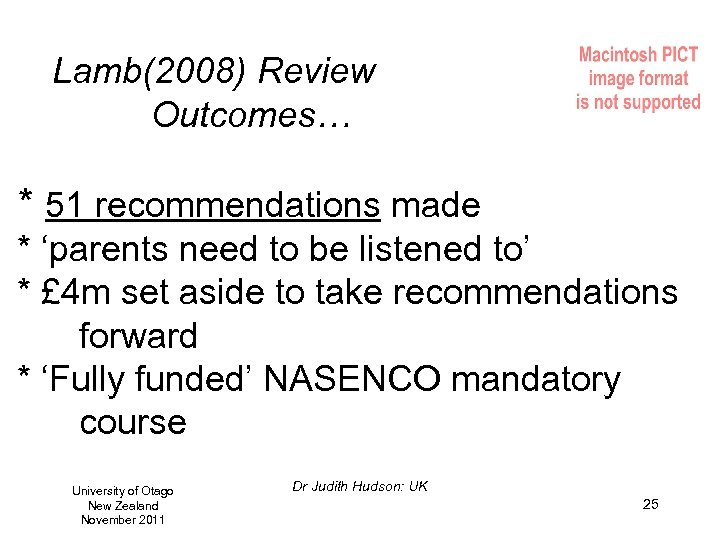 Lamb(2008) Review Outcomes… * 51 recommendations made * 'parents need to be listened to'