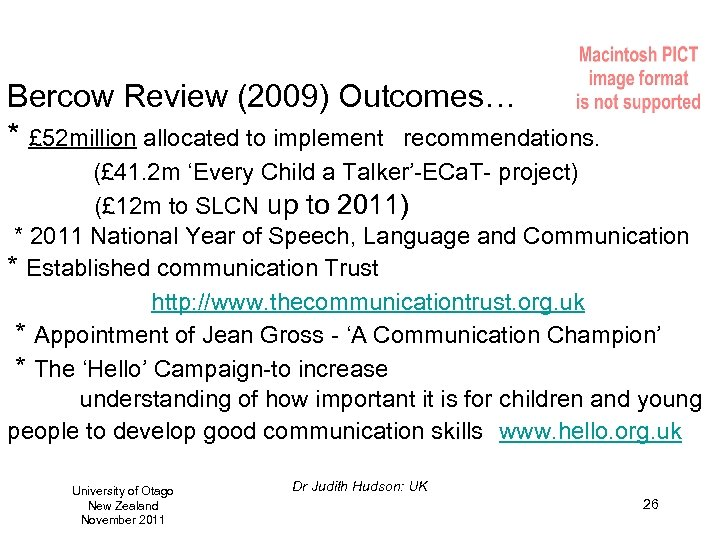 Bercow Review (2009) Outcomes… * £ 52 million allocated to implement recommendations. (£ 41.