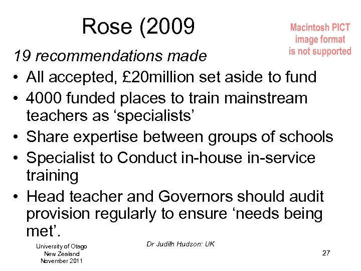 Rose (2009 19 recommendations made • All accepted, £ 20 million set aside to