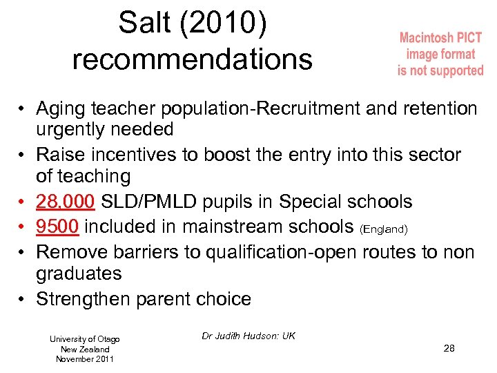 Salt (2010) recommendations • Aging teacher population-Recruitment and retention urgently needed • Raise incentives