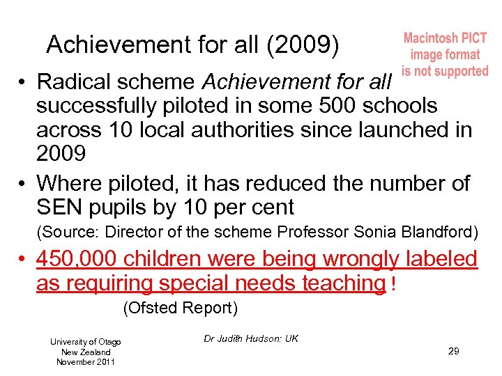 Achievement for all (2009) • Radical scheme Achievement for all successfully piloted in some
