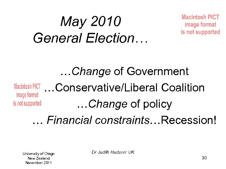 May 2010 General Election… …Change of Government …Conservative/Liberal Coalition …Change of policy … Financial