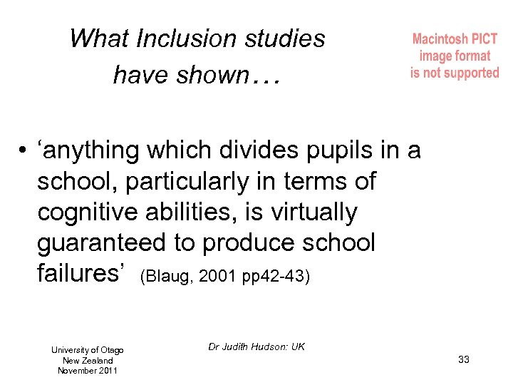 What Inclusion studies have shown… • 'anything which divides pupils in a school, particularly
