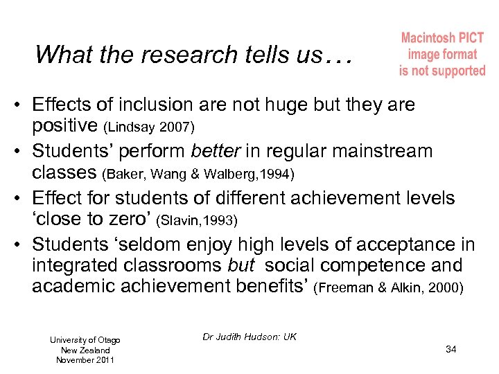 What the research tells us… • Effects of inclusion are not huge but they