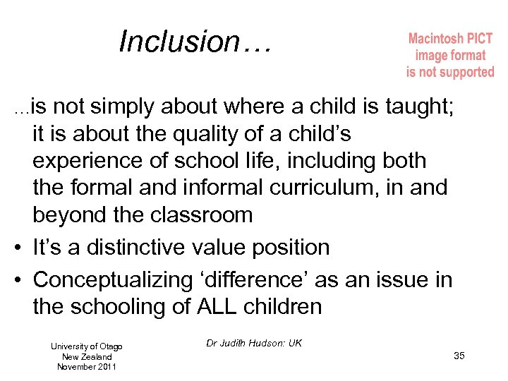 Inclusion… …is not simply about where a child is taught; it is about the