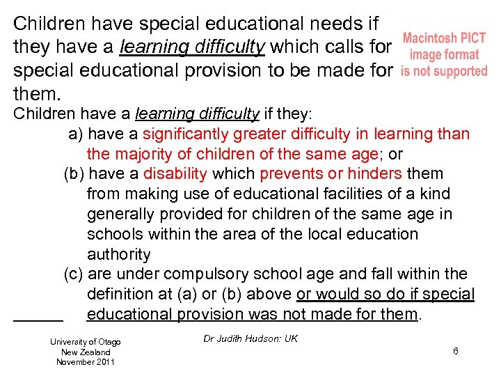 Children have special educational needs if they have a learning difficulty which calls for