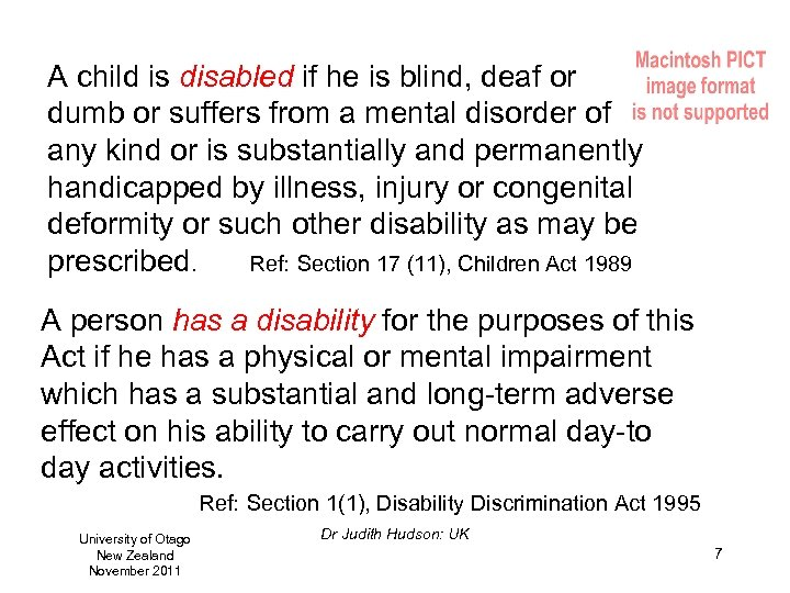 A child is disabled if he is blind, deaf or dumb or suffers from