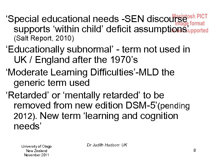 'Special educational needs -SEN discourse supports 'within child' deficit assumptions' (Salt Report, 2010) 'Educationally