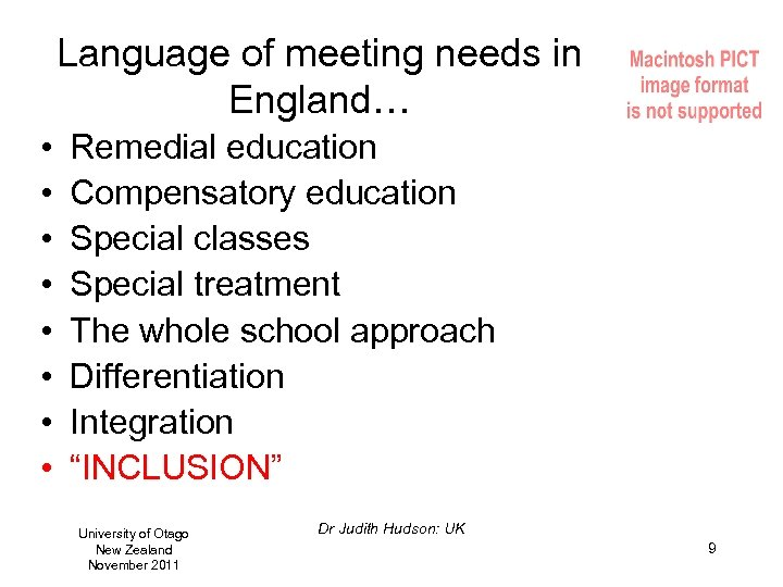 Language of meeting needs in England… • • Remedial education Compensatory education Special classes