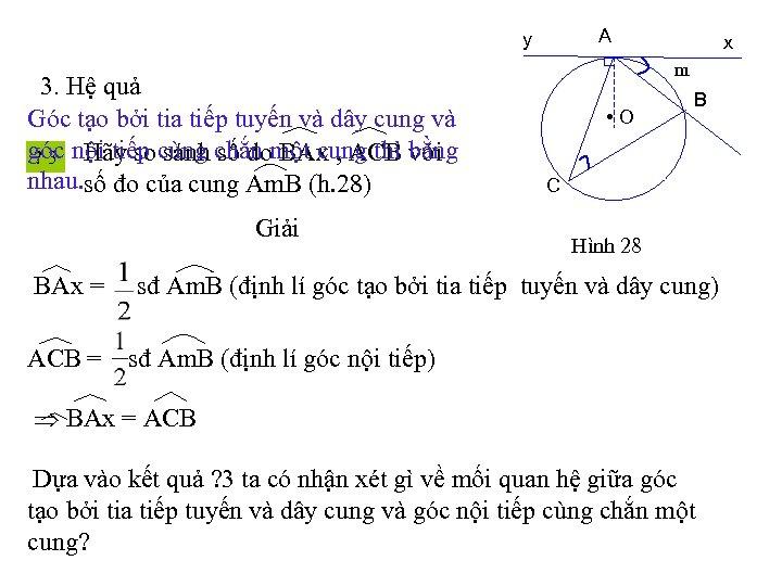 A y 3. Hệ quả Góc tạo bởi tia tiếp tuyến và dây cung