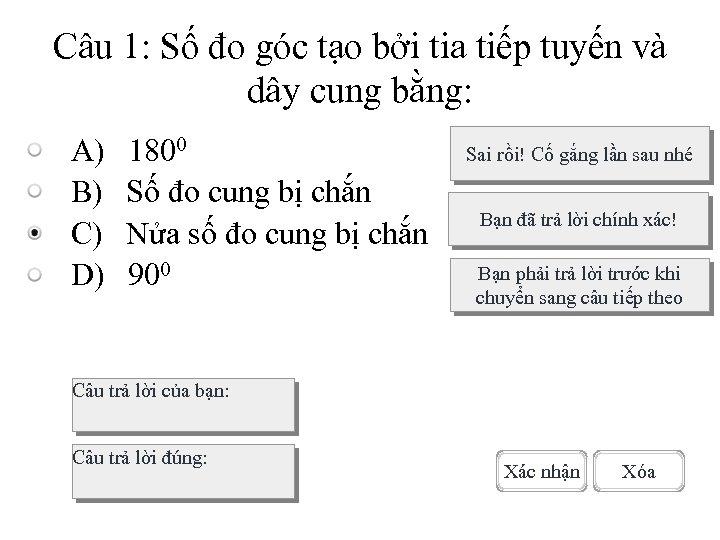 Câu 1: Số đo góc tạo bởi tia tiếp tuyến và dây cung bằng: