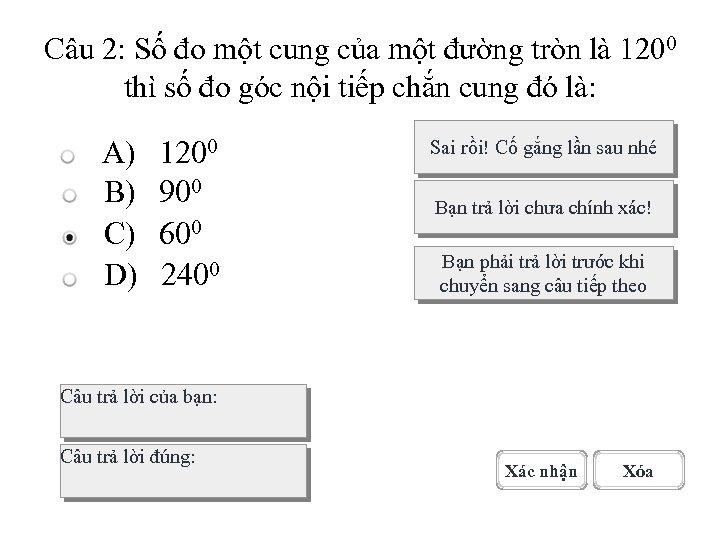 Câu 2: Số đo một cung của một đường tròn là 1200 thì số