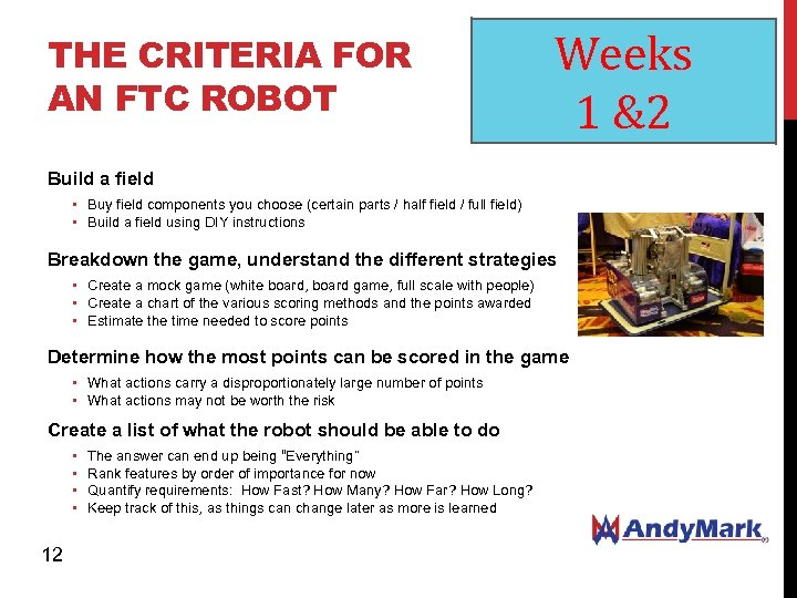 THE CRITERIA FOR AN FTC ROBOT Weeks 1 &2 Build a field • Buy
