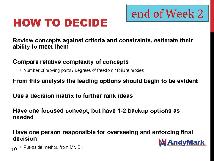 HOW TO DECIDE end of Week 2 Review concepts against criteria and constraints, estimate