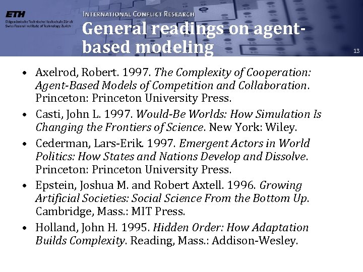 General readings on agentbased modeling • Axelrod, Robert. 1997. The Complexity of Cooperation: Agent-Based
