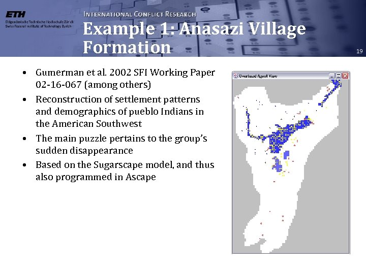 Example 1: Anasazi Village Formation • Gumerman et al. 2002 SFI Working Paper 02