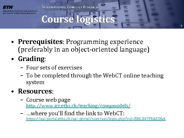 Course logistics • Prerequisites: Programming experience (preferably in an object-oriented language) • Grading: –