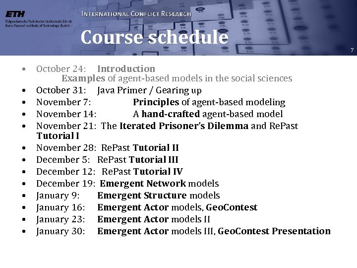 Course schedule • • • • October 24: Introduction Examples of agent-based models in