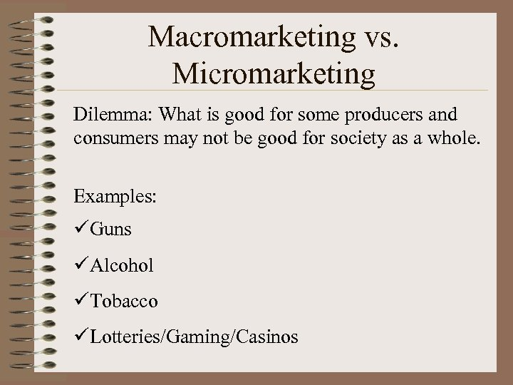Macromarketing vs. Micromarketing Dilemma: What is good for some producers and consumers may not