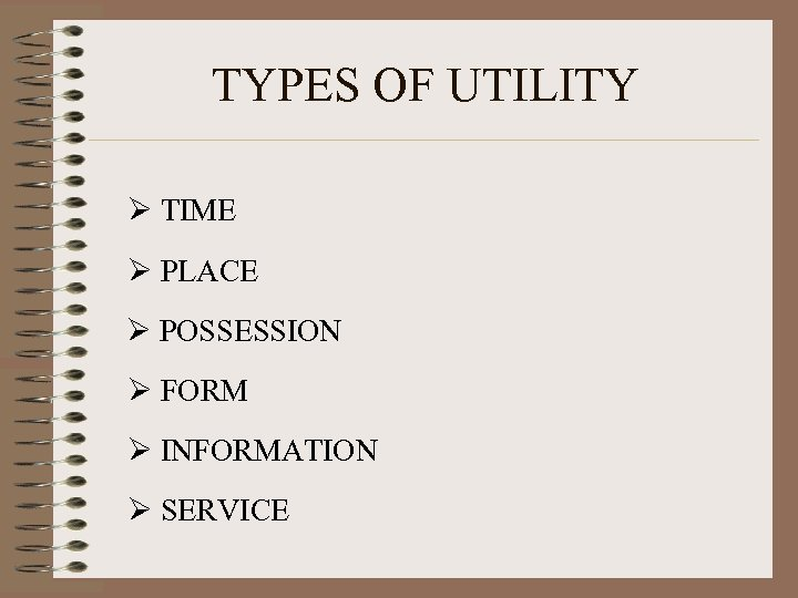TYPES OF UTILITY Ø TIME Ø PLACE Ø POSSESSION Ø FORM Ø INFORMATION Ø