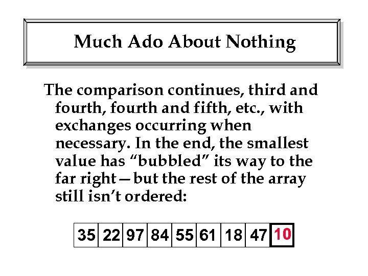 Much Ado About Nothing The comparison continues, third and fourth, fourth and fifth, etc.