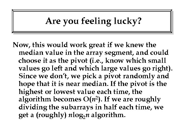 Are you feeling lucky? Now, this would work great if we knew the median