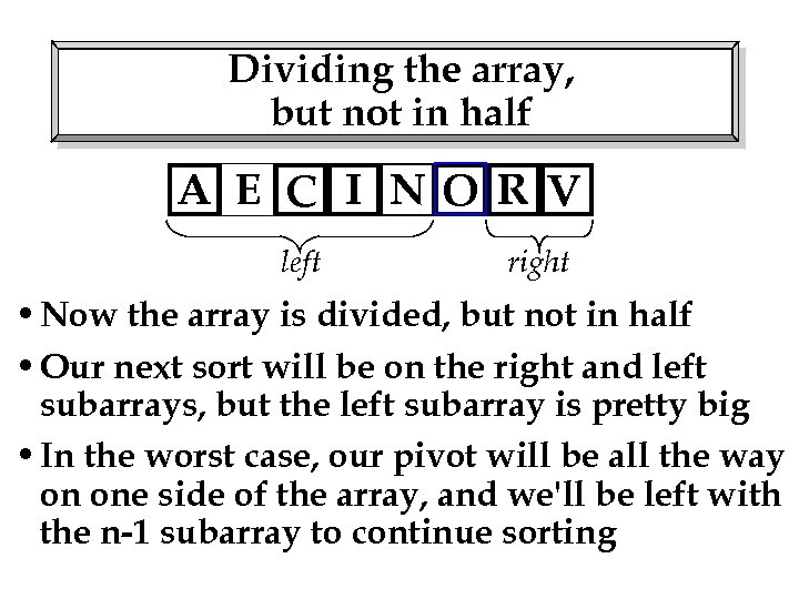 Dividing the array, but not in half A E C I NO R V