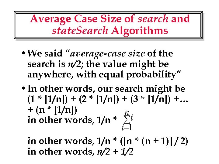 """Average Case Size of search and state. Search Algorithms • We said """"average-case size"""