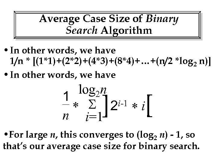 Average Case Size of Binary Search Algorithm • In other words, we have 1/n